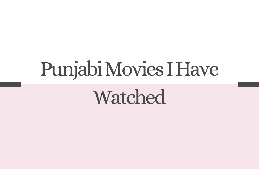 Punjabi Movies I Have Watched